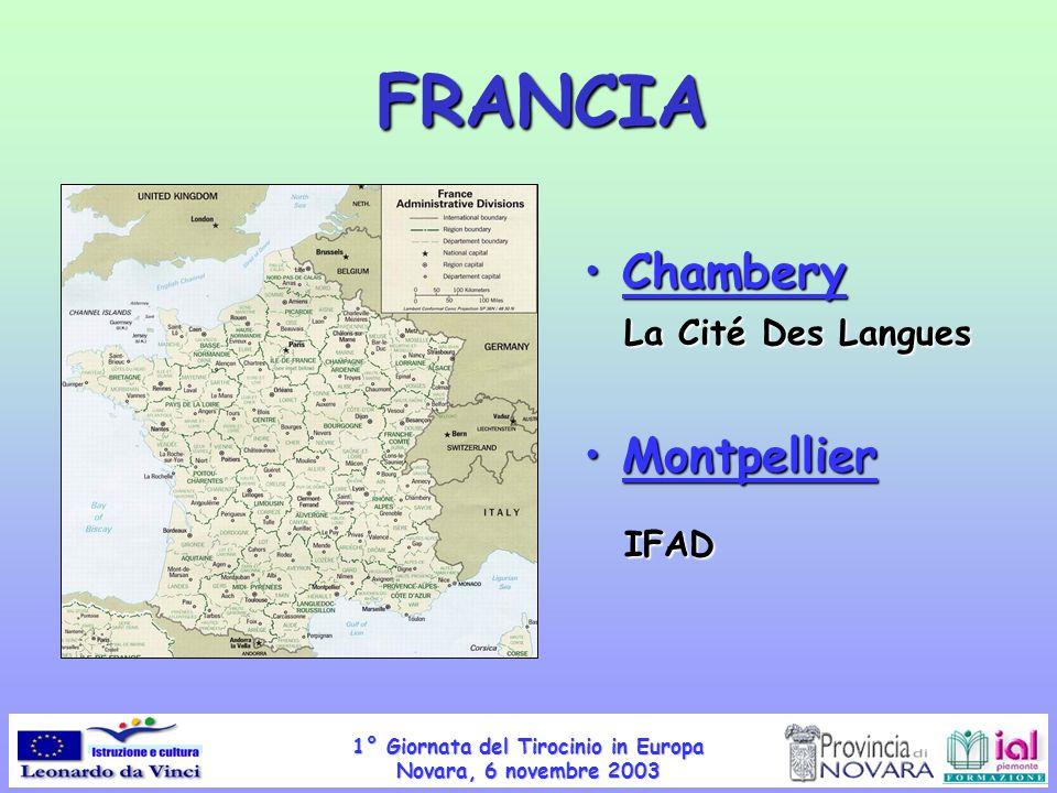 1° Giornata del Tirocinio in Europa Novara, 6 novembre 2003 Chambery La Cité Des Langues Chambery La Cité Des Langues Montpellier Montpellier IFAD IFA