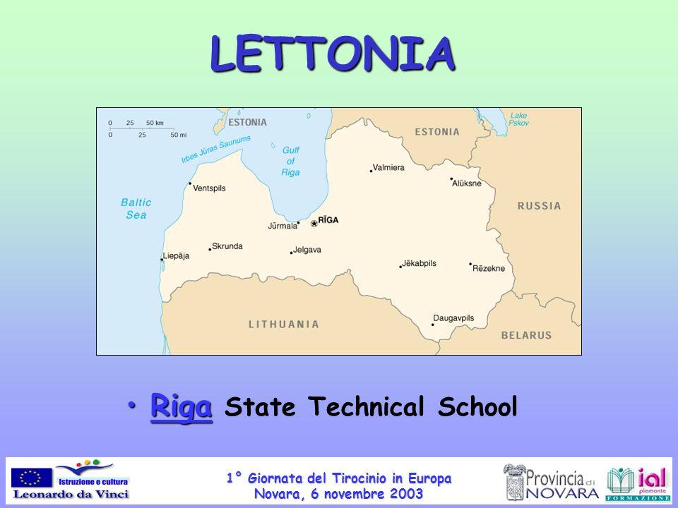 1° Giornata del Tirocinio in Europa Novara, 6 novembre 2003 LETTONIA Riga Riga State Technical School