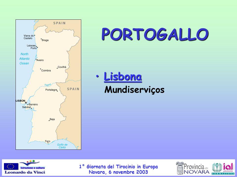 1° Giornata del Tirocinio in Europa Novara, 6 novembre 2003 PORTOGALLO Lisbona Lisbona Mundiserviços