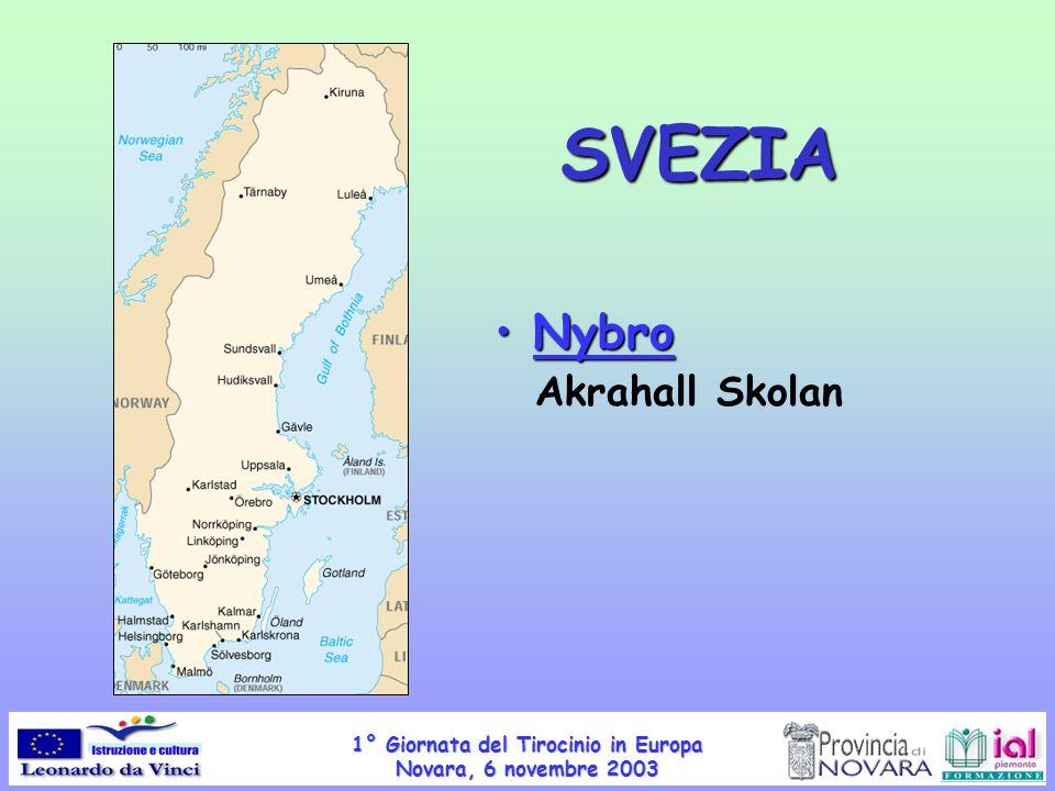 1° Giornata del Tirocinio in Europa Novara, 6 novembre 2003 SVEZIA Nybro Nybro Akrahall Skolan