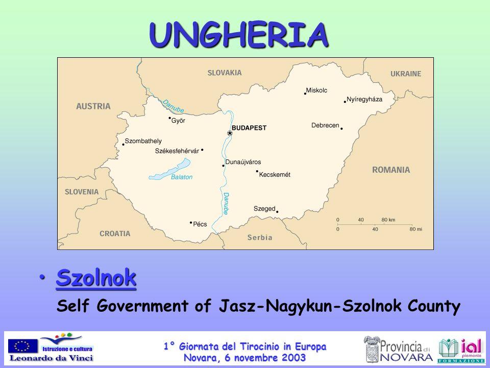1° Giornata del Tirocinio in Europa Novara, 6 novembre 2003 UNGHERIA Szolnok Szolnok Self Government of Jasz-Nagykun-Szolnok County
