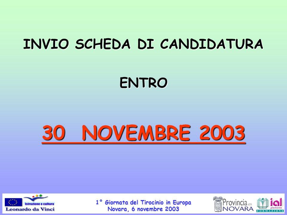 1° Giornata del Tirocinio in Europa Novara, 6 novembre 2003 INVIO SCHEDA DI CANDIDATURA ENTRO 30 NOVEMBRE 2003