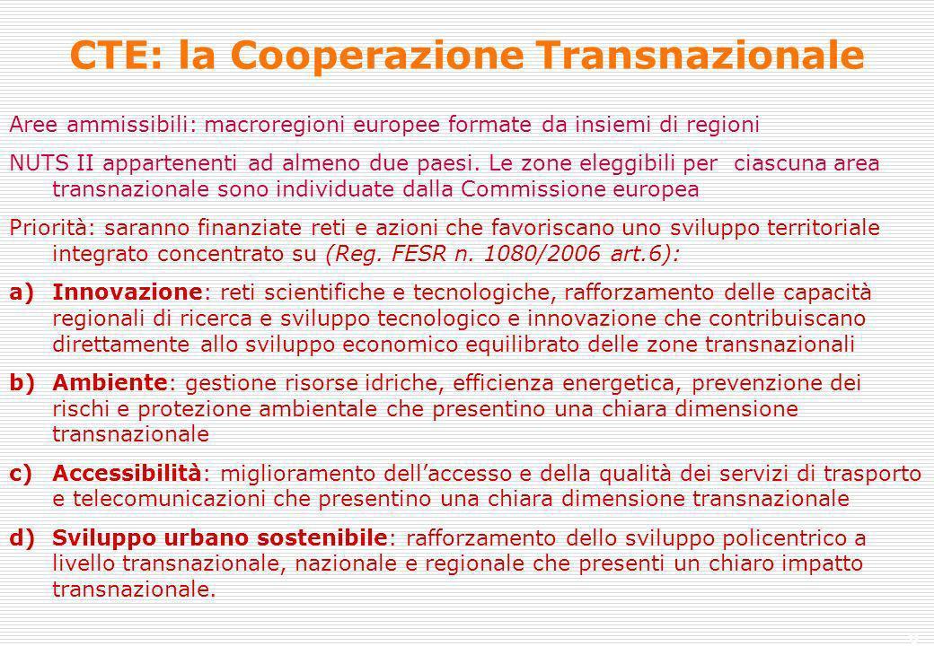 8 CTE: la Cooperazione Transnazionale Aree ammissibili: macroregioni europee formate da insiemi di regioni NUTS II appartenenti ad almeno due paesi.