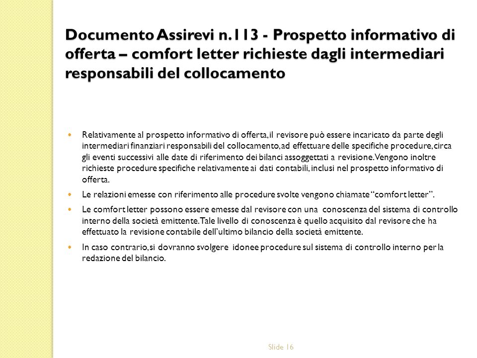 Slide 16 Documento Assirevi n.113 - Prospetto informativo di offerta – comfort letter richieste dagli intermediari responsabili del collocamento Relat