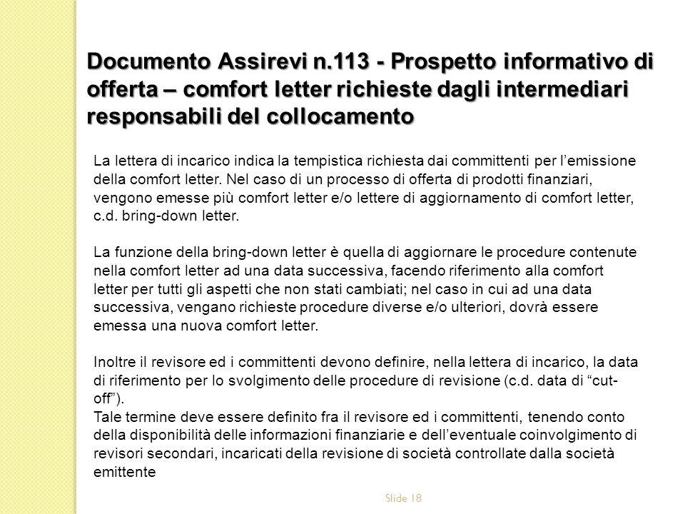 Slide 18 La lettera di incarico indica la tempistica richiesta dai committenti per lemissione della comfort letter. Nel caso di un processo di offerta