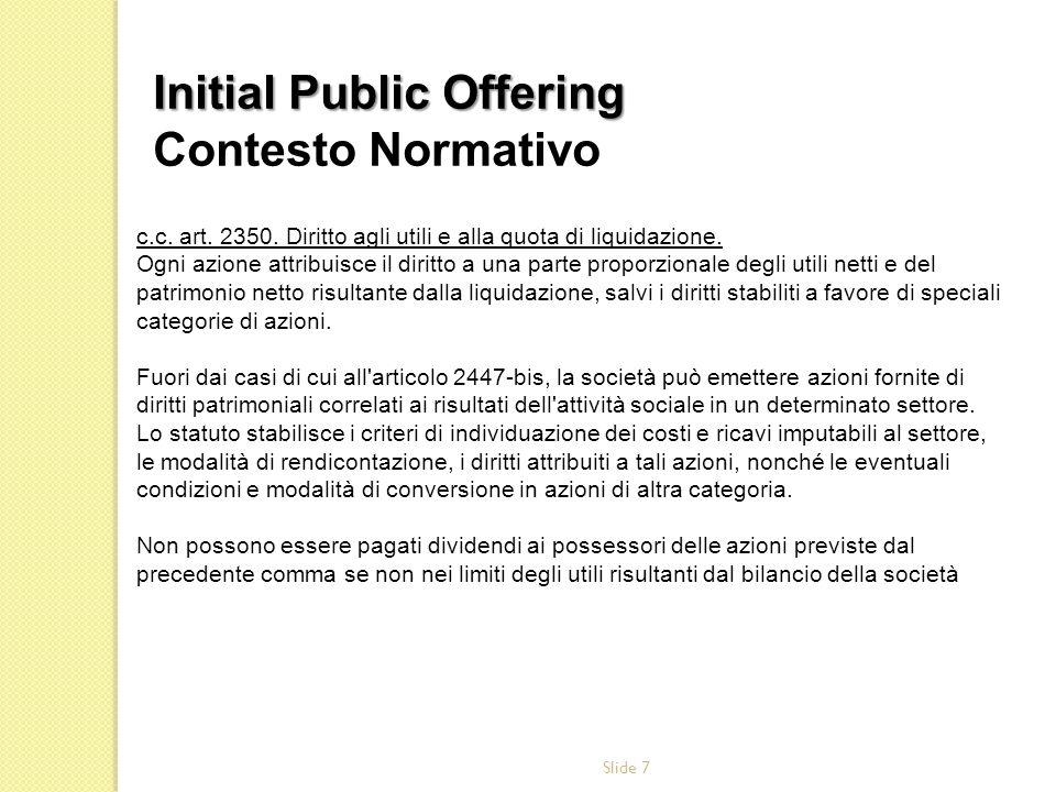 Slide 8 Prospetto Informativo Il prospetto informativo è un documento che viene pubblicato per lofferta pubblica o lammissione alla negoziazione di strumenti finanziari.