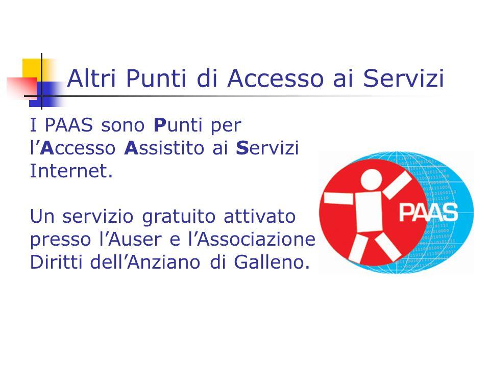 Altri Punti di Accesso ai Servizi I PAAS sono Punti per lAccesso Assistito ai Servizi Internet.