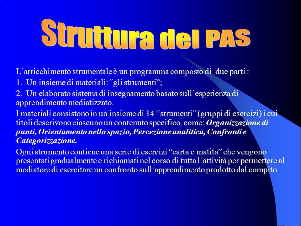 Larricchimento strumentale è un programma composto di due parti : 1.
