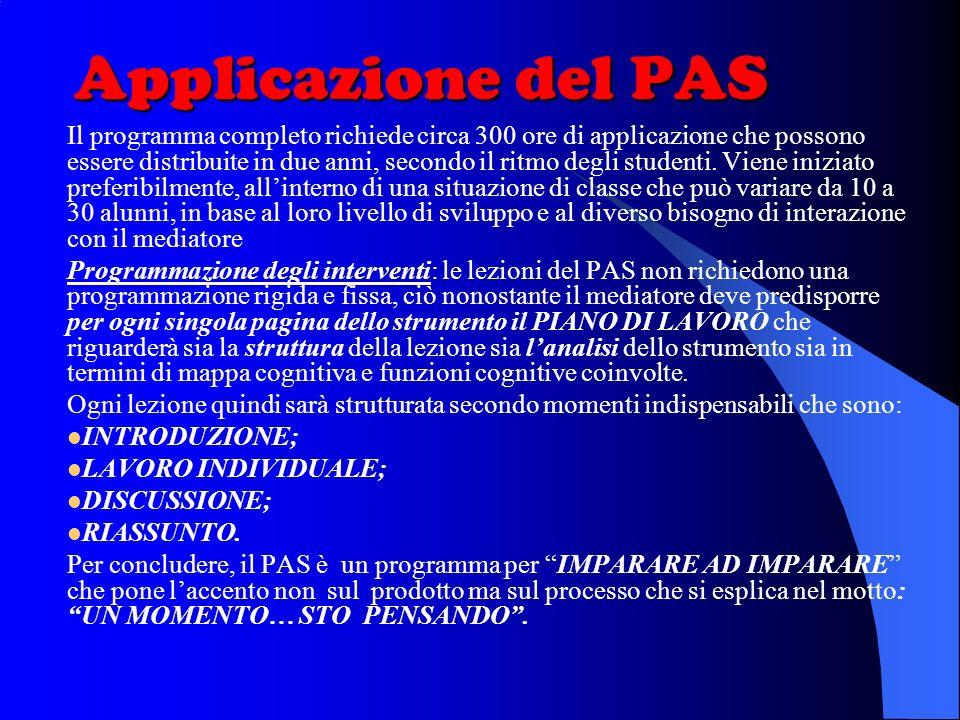 Applicazione del PAS Il programma completo richiede circa 300 ore di applicazione che possono essere distribuite in due anni, secondo il ritmo degli studenti.