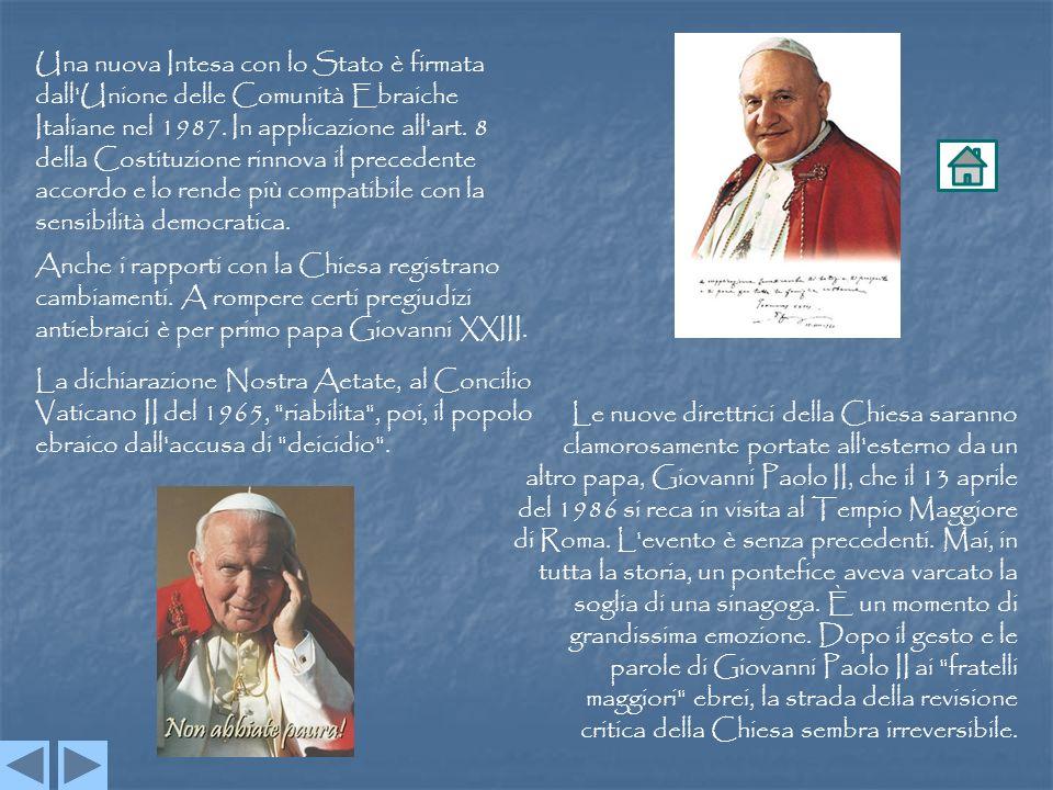 Una nuova Intesa con lo Stato è firmata dall'Unione delle Comunità Ebraiche Italiane nel 1987. In applicazione all'art. 8 della Costituzione rinnova i