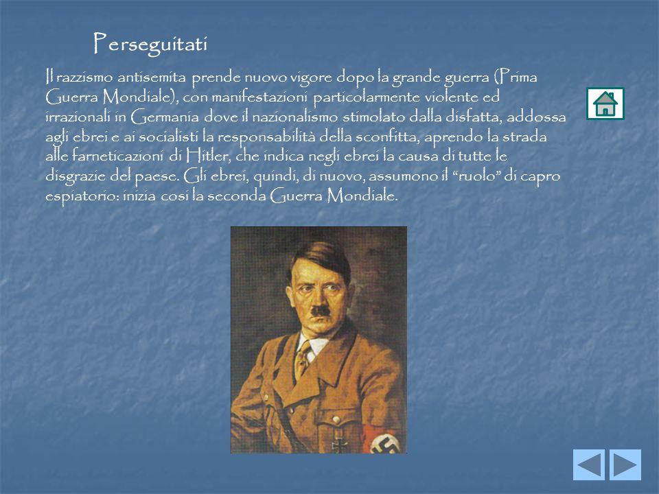 Perseguitati Il razzismo antisemita prende nuovo vigore dopo la grande guerra (Prima Guerra Mondiale), con manifestazioni particolarmente violente ed
