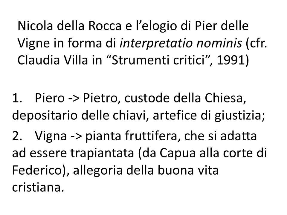 Nicola della Rocca e lelogio di Pier delle Vigne in forma di interpretatio nominis (cfr. Claudia Villa in Strumenti critici, 1991) 1.Piero -> Pietro,