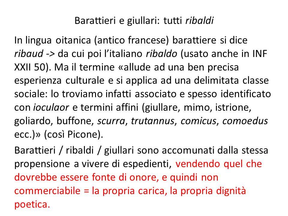 Barattieri e giullari: tutti ribaldi In lingua oitanica (antico francese) barattiere si dice ribaud -> da cui poi litaliano ribaldo (usato anche in IN