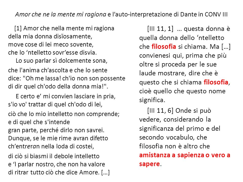 Amor che ne la mente mi ragiona e lauto-interpretazione di Dante in CONV III [1] Amor che nella mente mi ragiona della mia donna disïosamente, move co