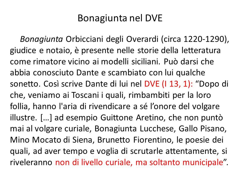 Bonagiunta nel DVE Bonagiunta Orbicciani degli Overardi (circa 1220-1290), giudice e notaio, è presente nelle storie della letteratura come rimatore v