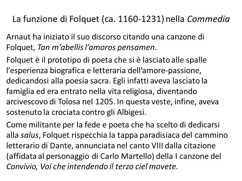 La funzione di Folquet (ca. 1160-1231) nella Commedia Arnaut ha iniziato il suo discorso citando una canzone di Folquet, Tan mabellis lamoros pensamen