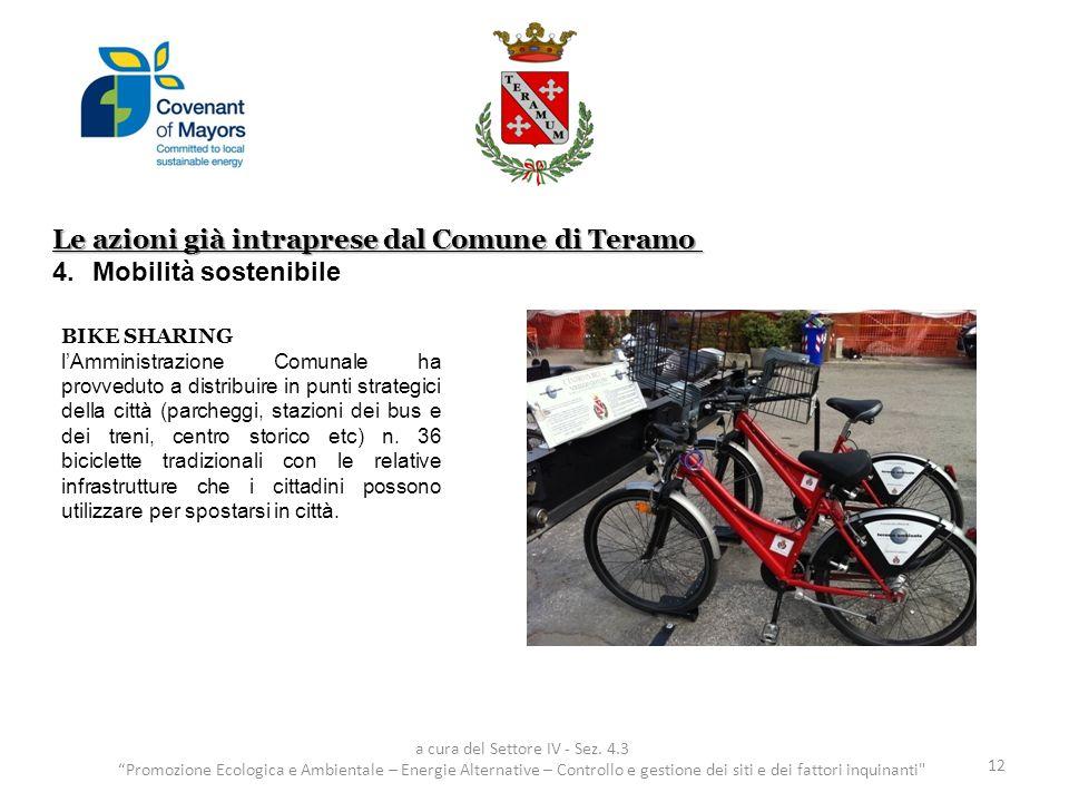 Le azioni già intraprese dal Comune di Teramo 4.Mobilità sostenibile 12 a cura del Settore IV - Sez. 4.3 Promozione Ecologica e Ambientale – Energie A