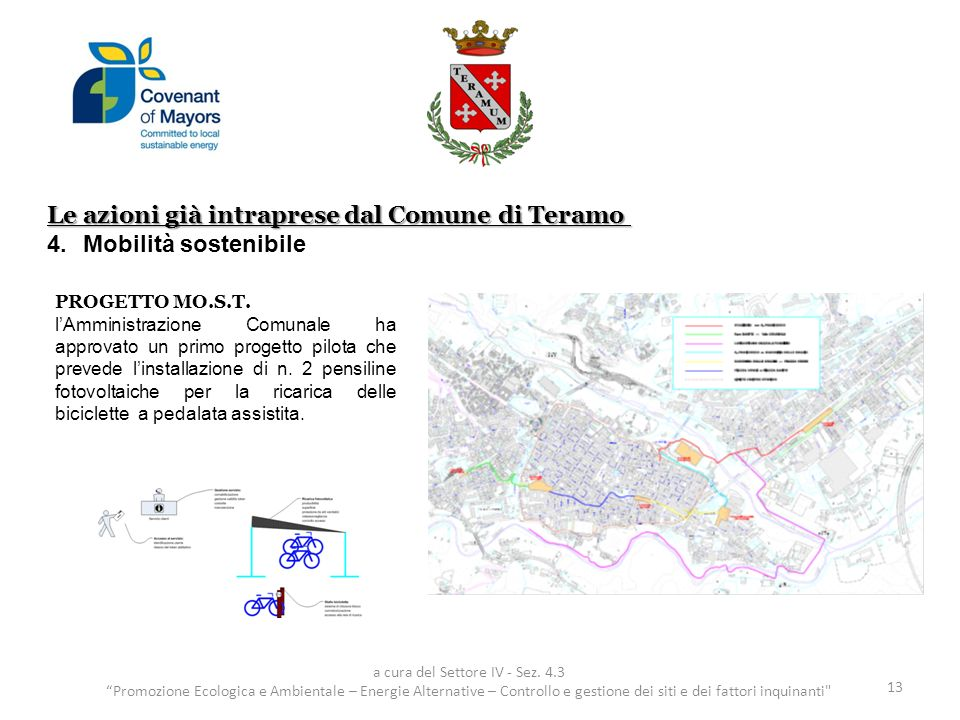 Le azioni già intraprese dal Comune di Teramo 4.Mobilità sostenibile 13 a cura del Settore IV - Sez. 4.3 Promozione Ecologica e Ambientale – Energie A