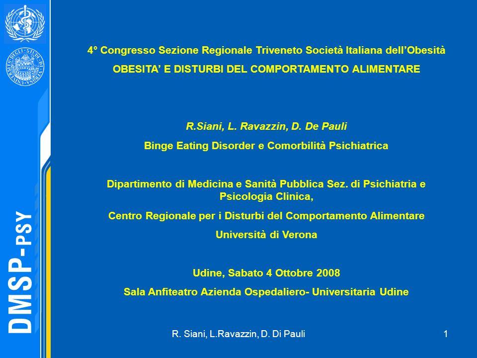 1 4° Congresso Sezione Regionale Triveneto Società Italiana dellObesità OBESITA E DISTURBI DEL COMPORTAMENTO ALIMENTARE R.Siani, L. Ravazzin, D. De Pa