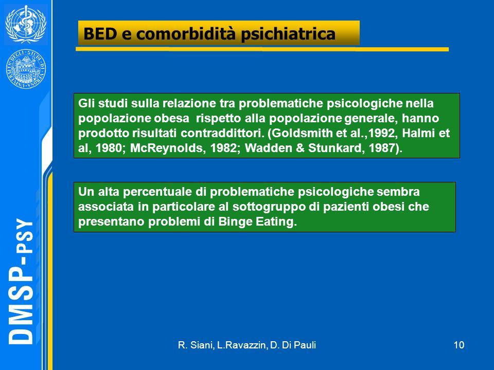 10 BED e comorbidità psichiatrica Gli studi sulla relazione tra problematiche psicologiche nella popolazione obesa rispetto alla popolazione generale,