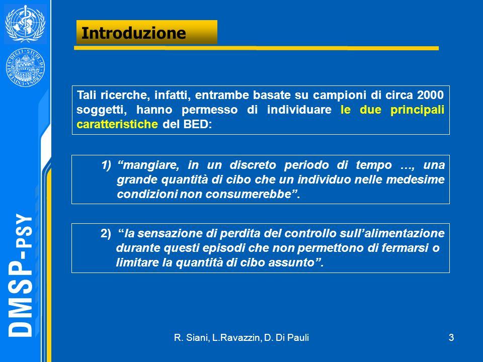 14 BED e comorbidità psichiatrica Ed ancora: I disturbi di personalità di cluster B sono quelli maggiormente associati al BED.