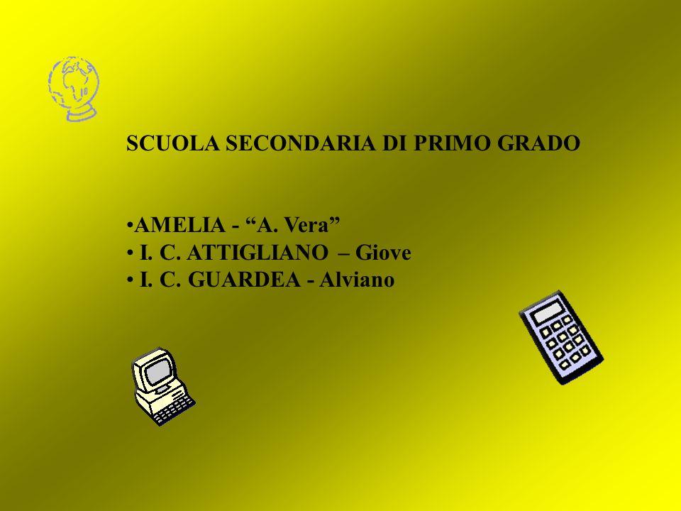 SCUOLA SECONDARIA DI PRIMO GRADO AMELIA - A. Vera I. C. ATTIGLIANO – Giove I. C. GUARDEA - Alviano