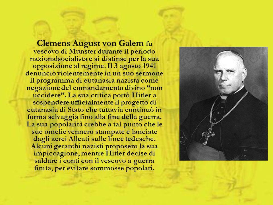 Clemens August von Galem fu vescovo di Munster durante il periodo nazionalsocialista e si distinse per la sua opposizione al regime. Il 3 agosto 1941