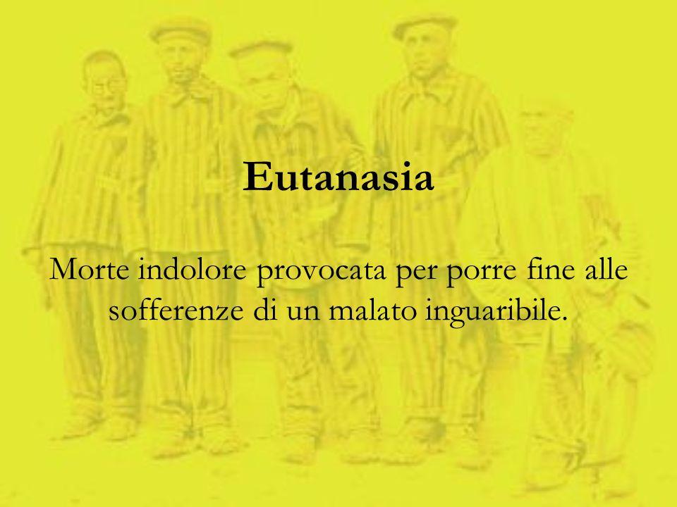 Eutanasia Morte indolore provocata per porre fine alle sofferenze di un malato inguaribile.