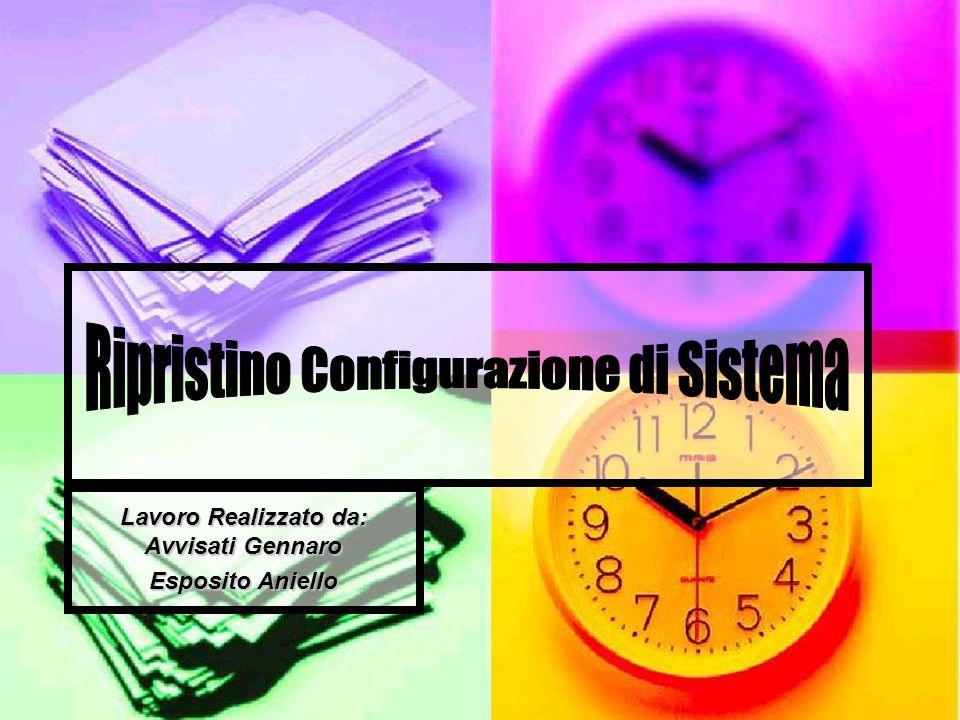 Lavoro Realizzato da: Avvisati Gennaro Esposito Aniello