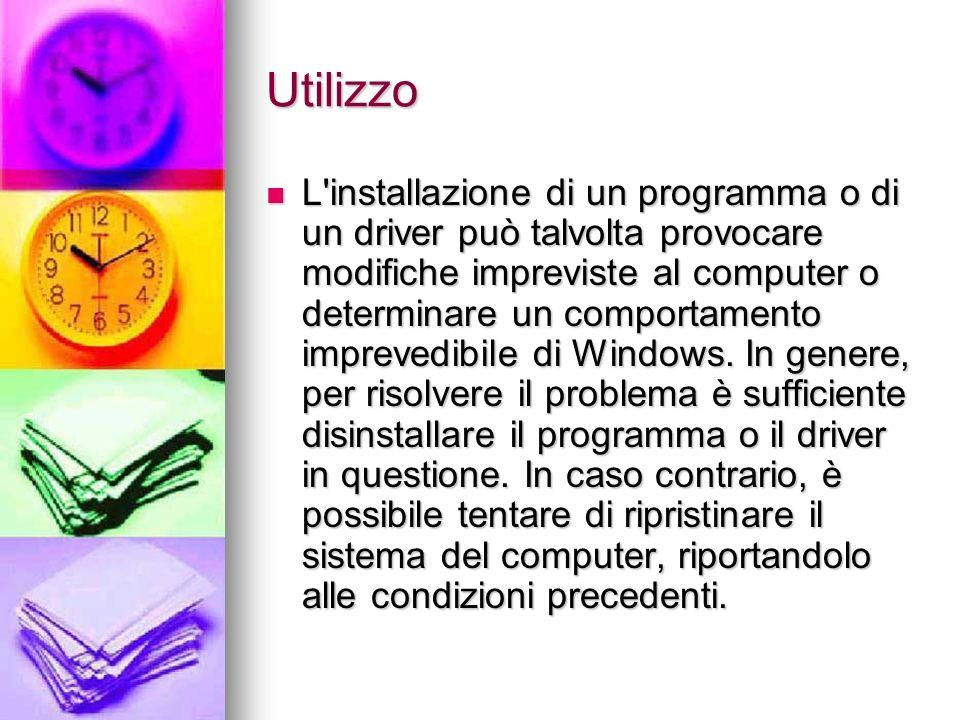 Utilizzo L installazione di un programma o di un driver può talvolta provocare modifiche impreviste al computer o determinare un comportamento imprevedibile di Windows.