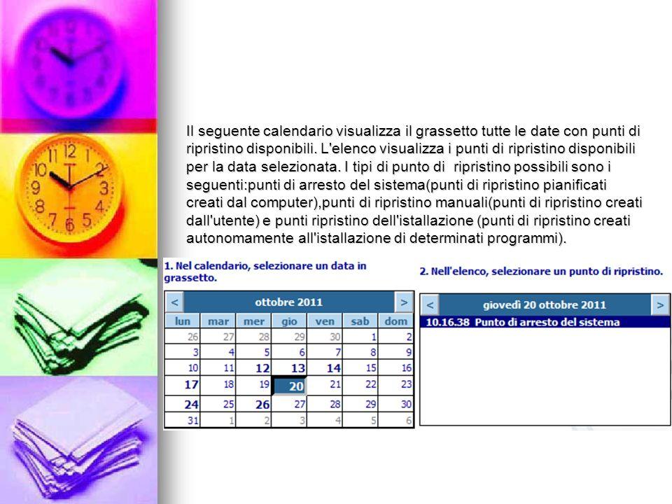 Il seguente calendario visualizza il grassetto tutte le date con punti di ripristino disponibili.