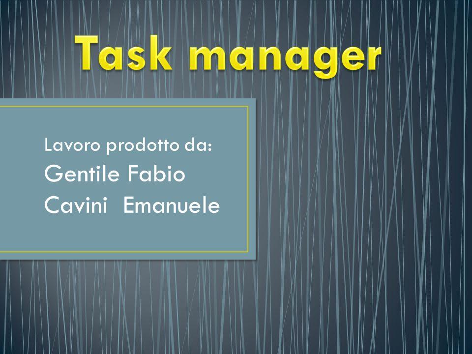 Lavoro prodotto da: Gentile Fabio Cavini Emanuele