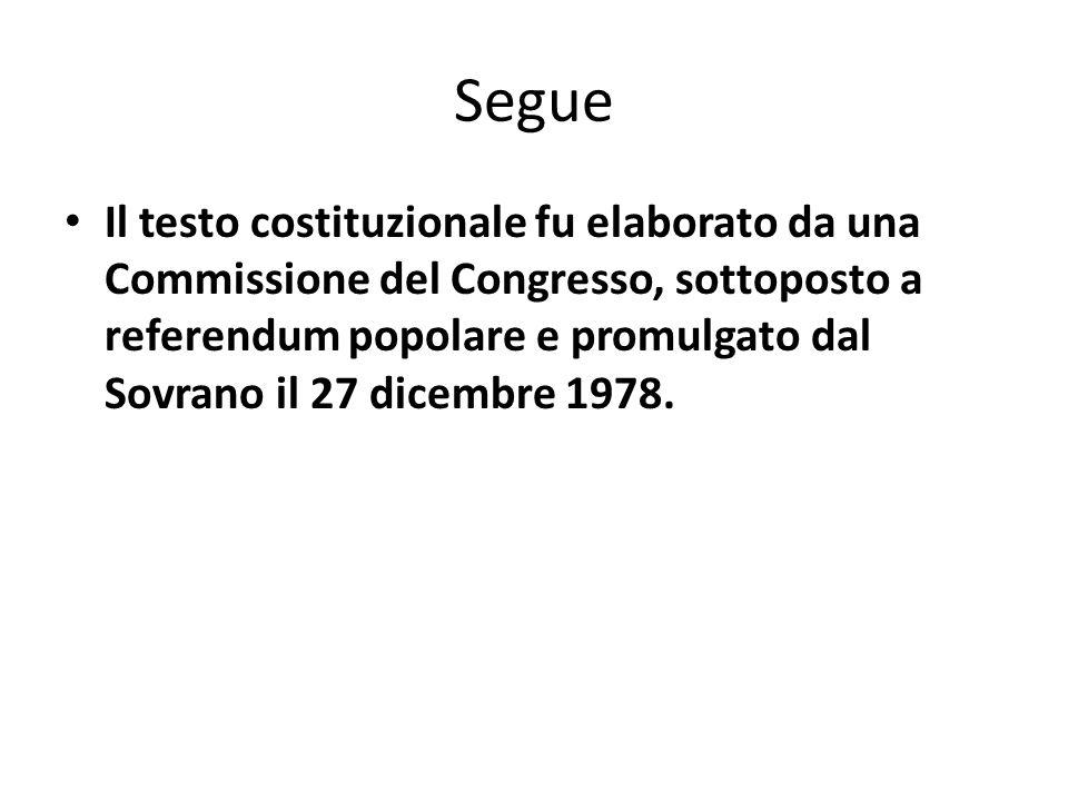 Segue Il testo costituzionale fu elaborato da una Commissione del Congresso, sottoposto a referendum popolare e promulgato dal Sovrano il 27 dicembre