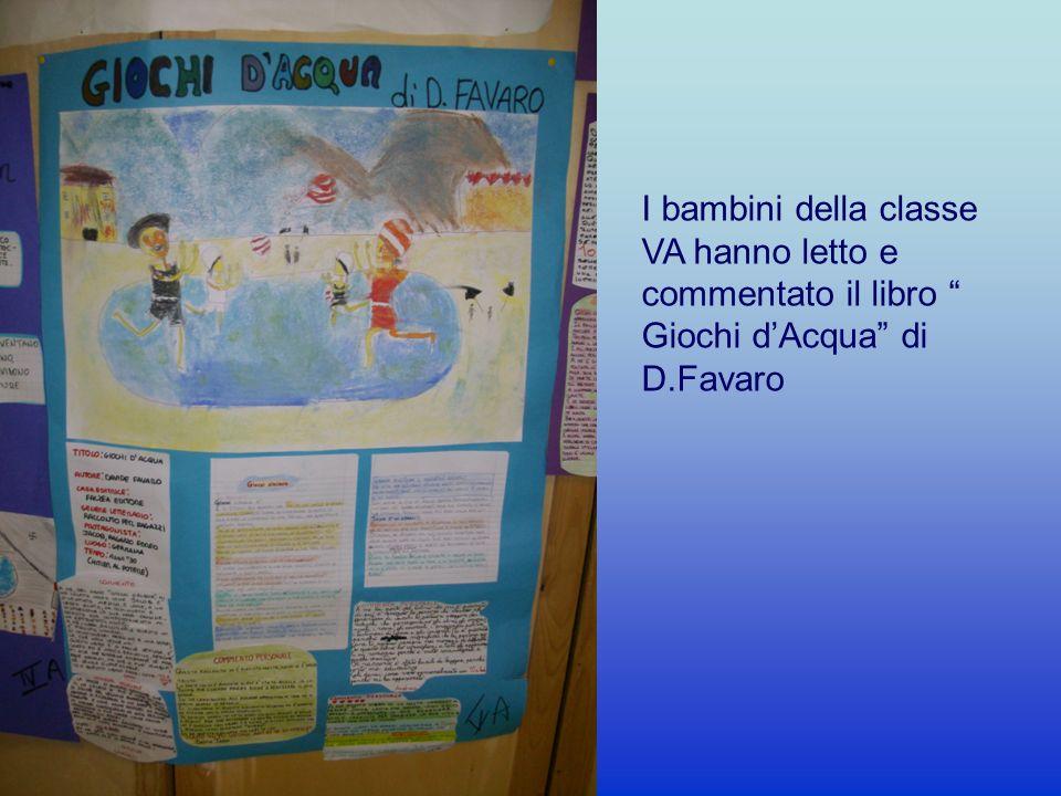 I bambini della classe VA hanno letto e commentato il libro Giochi dAcqua di D.Favaro