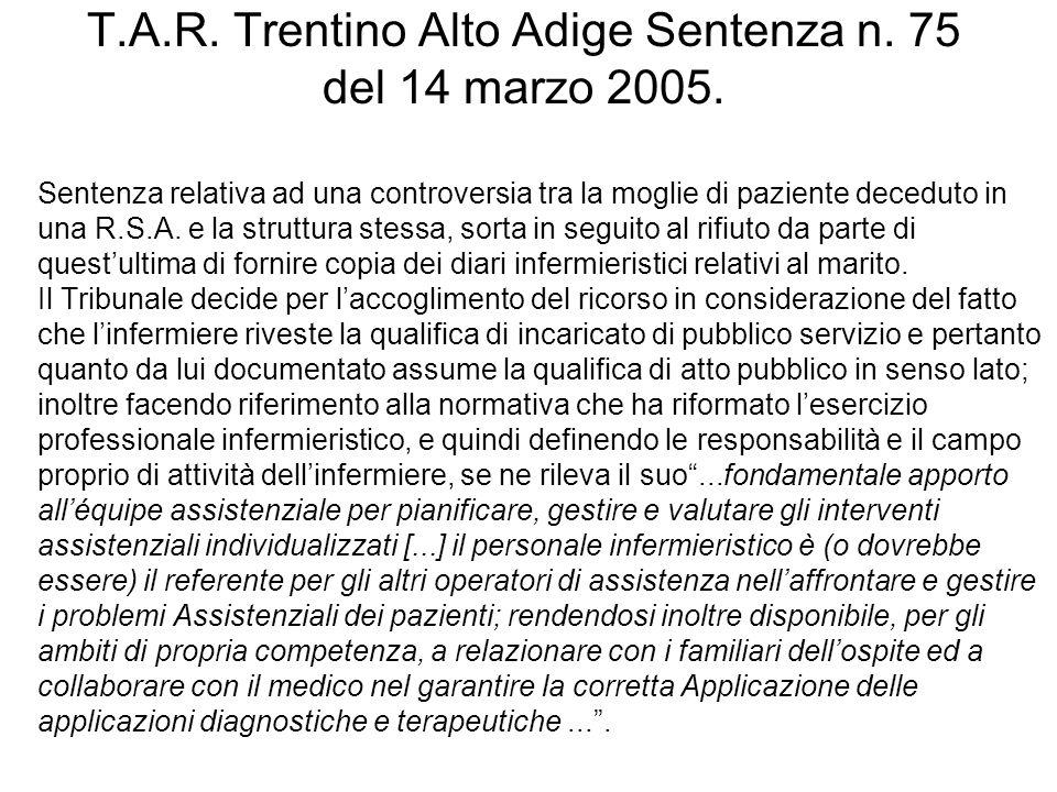 T.A.R. Trentino Alto Adige Sentenza n. 75 del 14 marzo 2005. Sentenza relativa ad una controversia tra la moglie di paziente deceduto in una R.S.A. e