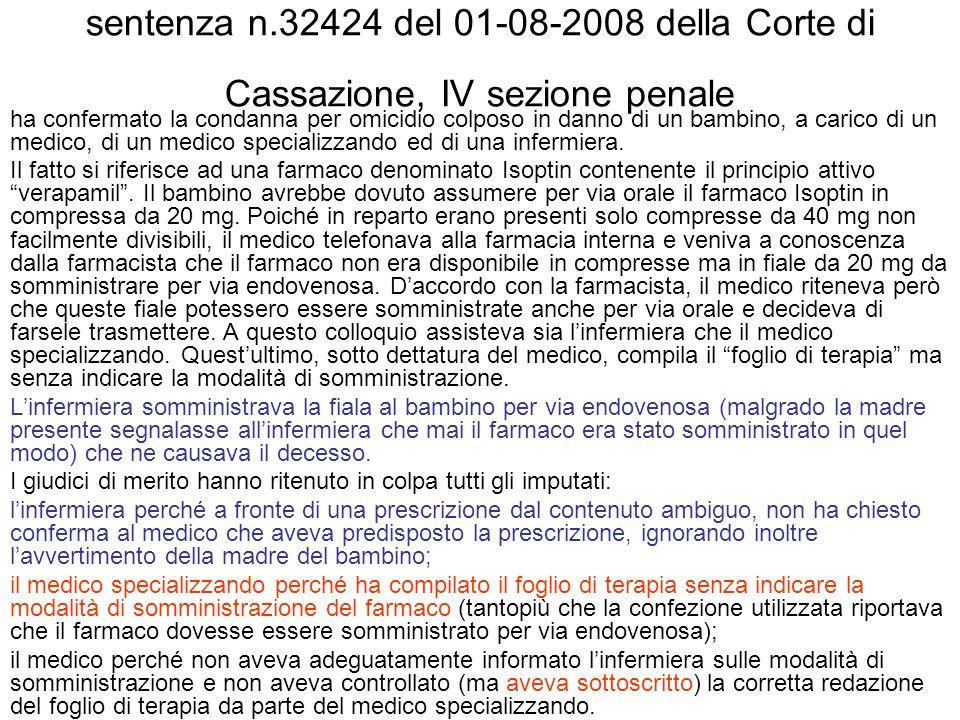 sentenza n.32424 del 01-08-2008 della Corte di Cassazione, IV sezione penale ha confermato la condanna per omicidio colposo in danno di un bambino, a carico di un medico, di un medico specializzando ed di una infermiera.