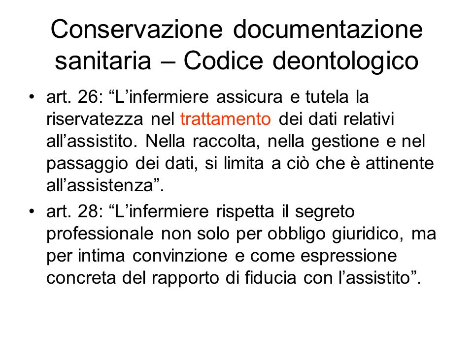 Conservazione documentazione sanitaria – Codice deontologico art. 26: Linfermiere assicura e tutela la riservatezza nel trattamento dei dati relativi
