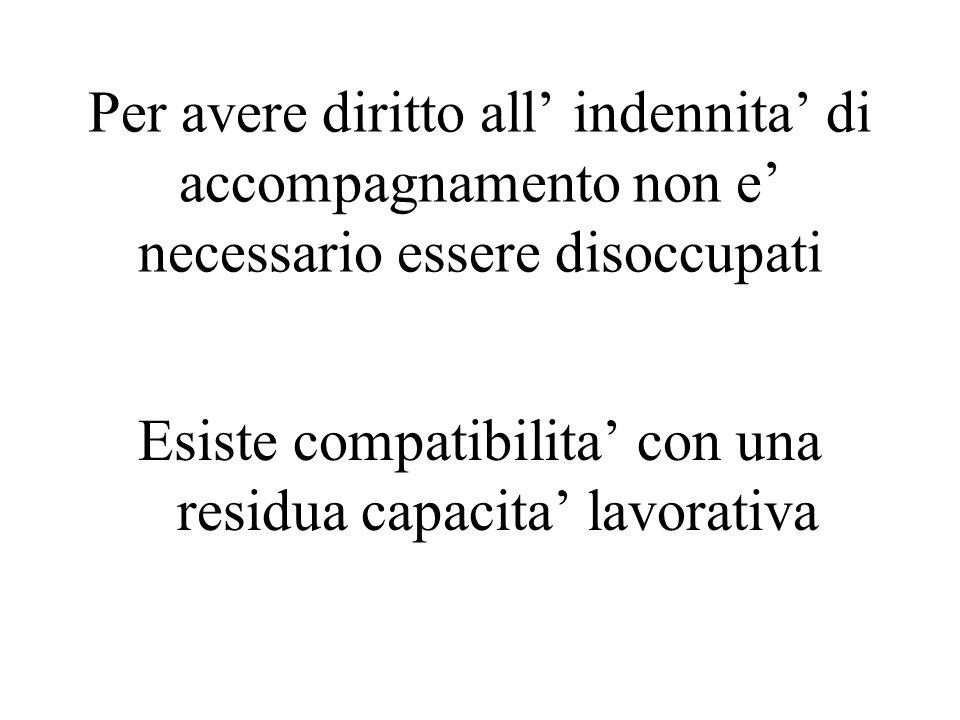 Per avere diritto all indennita di accompagnamento non e necessario essere disoccupati Esiste compatibilita con una residua capacita lavorativa