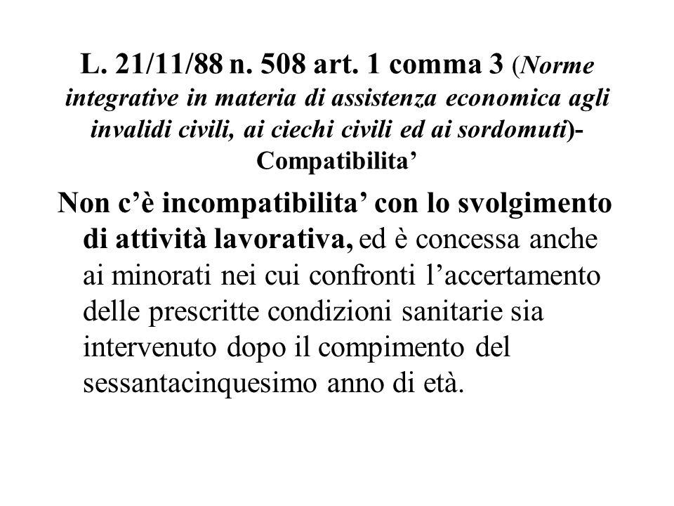 L. 21/11/88 n. 508 art. 1 comma 3 (Norme integrative in materia di assistenza economica agli invalidi civili, ai ciechi civili ed ai sordomuti)- Compa