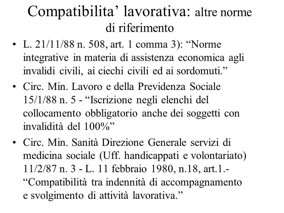 Compatibilita lavorativa: altre norme di riferimento L. 21/11/88 n. 508, art. 1 comma 3): Norme integrative in materia di assistenza economica agli in