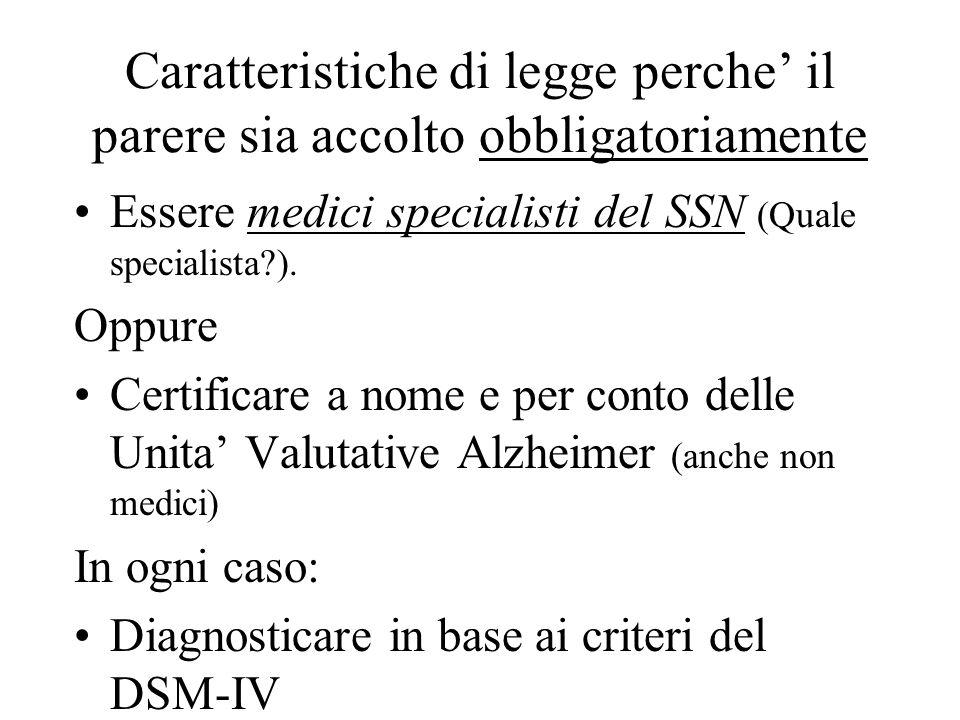Caratteristiche di legge perche il parere sia accolto obbligatoriamente Essere medici specialisti del SSN (Quale specialista?).