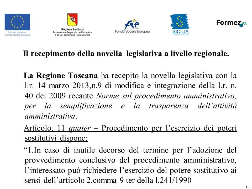 16 Il recepimento della novella legislativa a livello regionale.