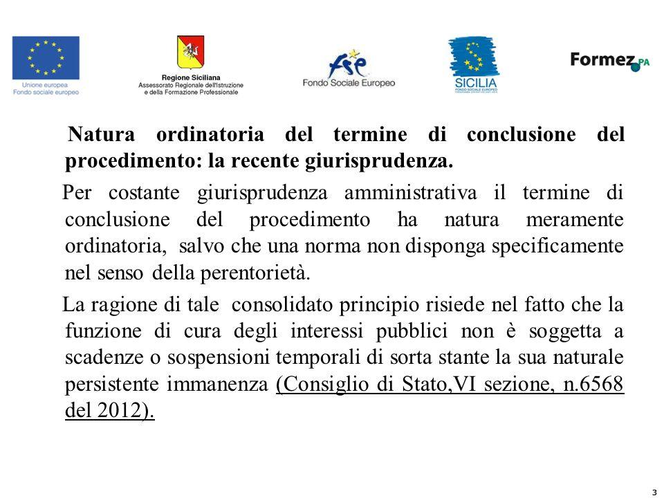 Natura ordinatoria del termine di conclusione del procedimento: la recente giurisprudenza.