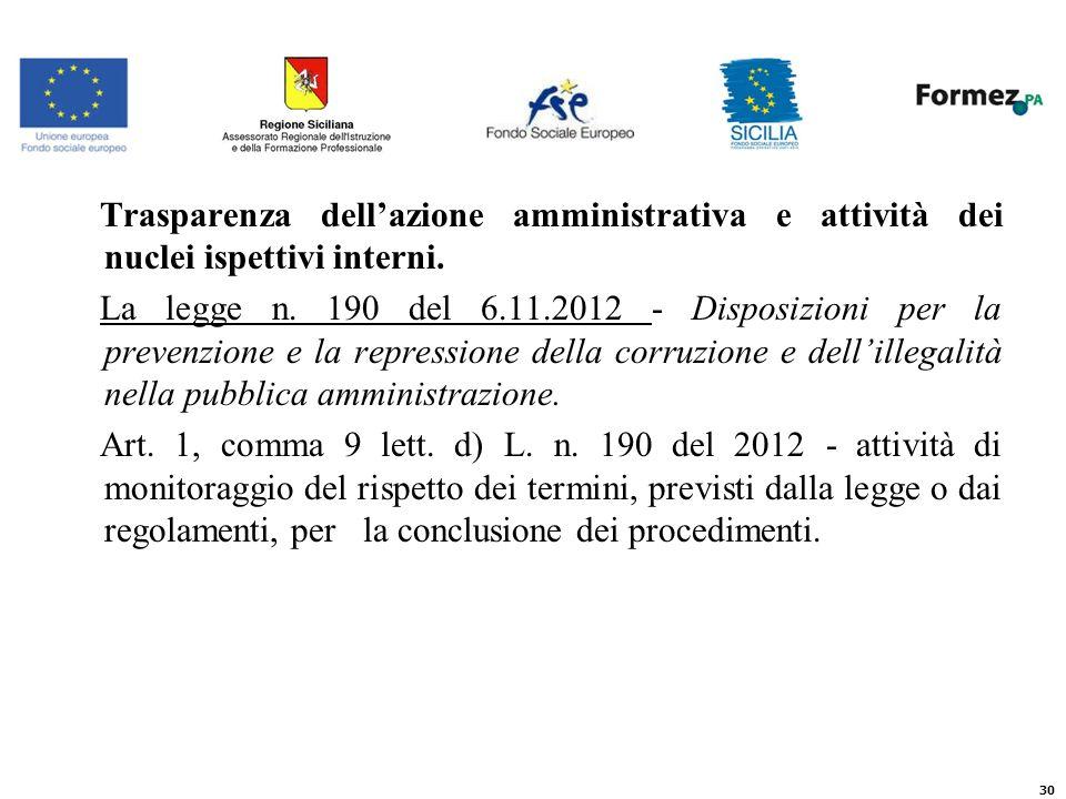 Trasparenza dellazione amministrativa e attività dei nuclei ispettivi interni.