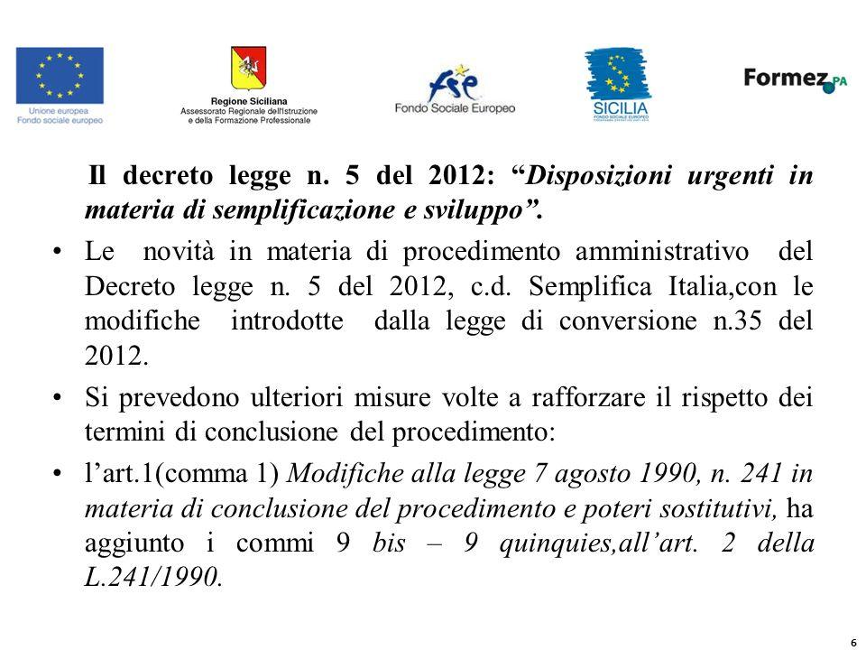 Il decreto legge n. 5 del 2012: Disposizioni urgenti in materia di semplificazione e sviluppo.