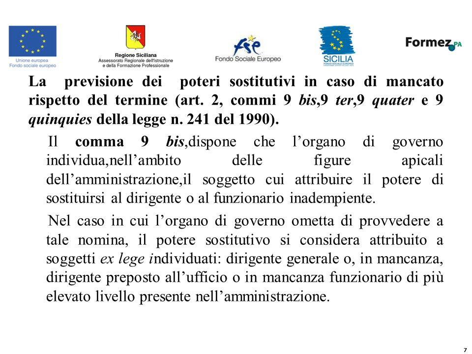 7 La previsione dei poteri sostitutivi in caso di mancato rispetto del termine (art.