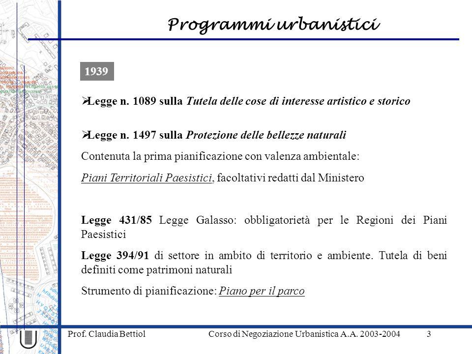 Programmi urbanistici Prof. Claudia Bettiol Corso di Negoziazione Urbanistica A.A. 2003-20043 1939 Legge n. 1089 sulla Tutela delle cose di interesse