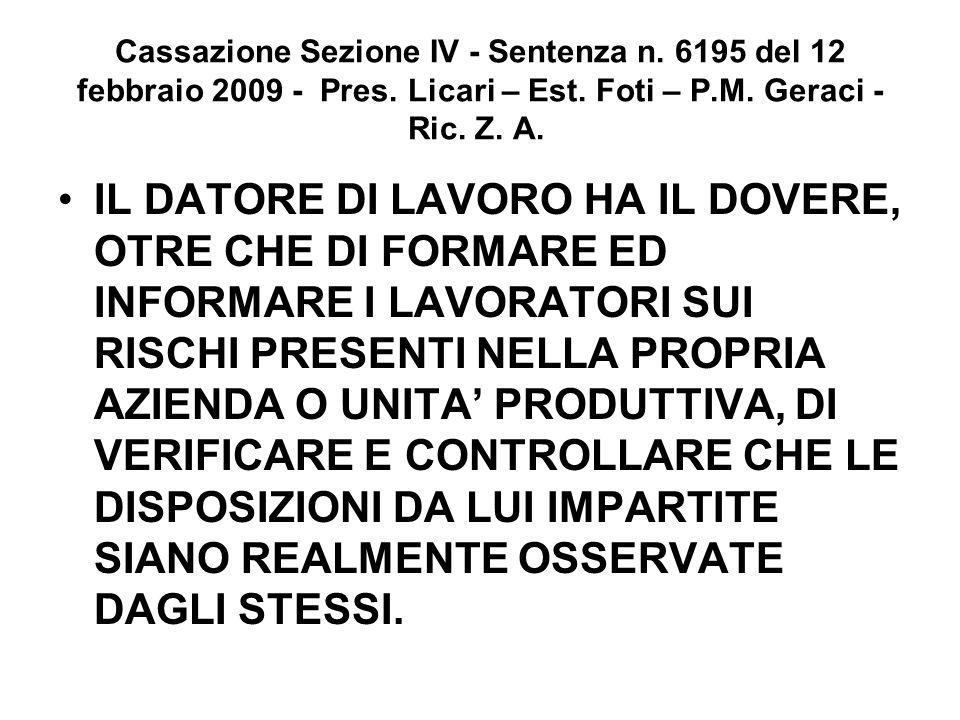 Cassazione Sezione IV - Sentenza n. 6195 del 12 febbraio 2009 - Pres. Licari – Est. Foti – P.M. Geraci - Ric. Z. A. IL DATORE DI LAVORO HA IL DOVERE,
