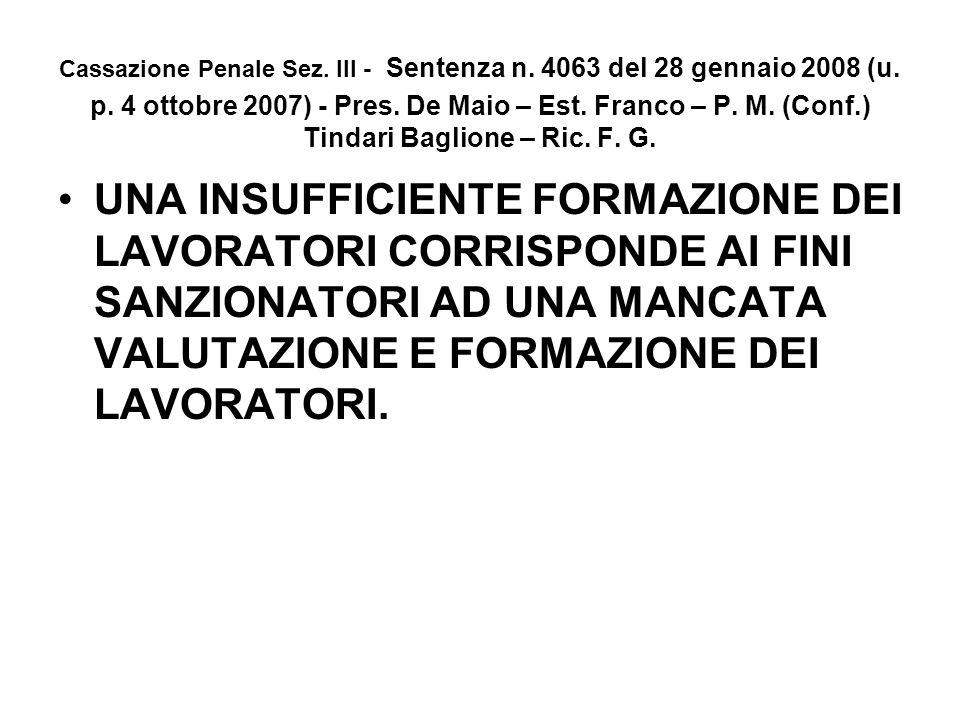 Cassazione Penale Sez. III - Sentenza n. 4063 del 28 gennaio 2008 (u. p. 4 ottobre 2007) - Pres. De Maio – Est. Franco – P. M. (Conf.) Tindari Baglion