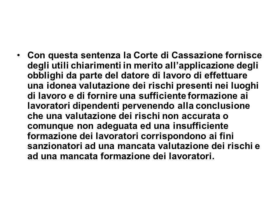 Con questa sentenza la Corte di Cassazione fornisce degli utili chiarimenti in merito allapplicazione degli obblighi da parte del datore di lavoro di